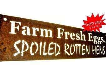 Farm Fresh Eggs. Spoiled Rotten Hens. Chicken coop sign. Rusty Chicken Sign, Rustic Chicken Decor, Farmhouse Chicken, chicken art