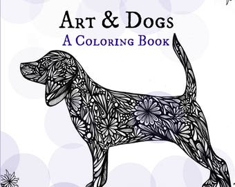 Fill Your Life With Art Dogs A Coloring Book
