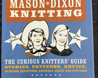 Mason Dixon Knitting, The Curious Knitters' Guide,  Book, Like New, Hardcover with dust jacket