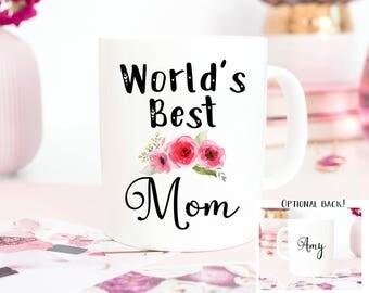 Best mom mug, worlds best mom mug , mother's day mug, mothers day mug, worlds best mom, best mom ever mug, mom mug, world's best mom mu