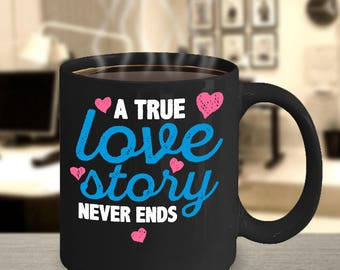 A True Love Story Never Ends Romantic Mug Valentines Day