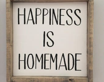 Happiness is Homemade sign