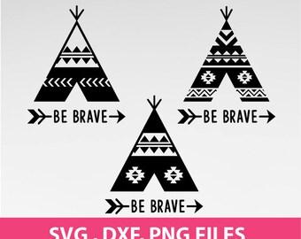 """Tee Pee SVG, Tepee Svg, Arrow svg, Be Brave svg, Camper svg, DXF, PNG Formats,  8.5x11"""" sheet,  Printable 0025"""
