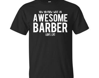 Barber Shirt, Barber Gifts, Barber, Awesome Barber, Gifts For Barber, Barber Tshirt, Funny Gift For Barber, Barber Gift, Barber To Be Gifts