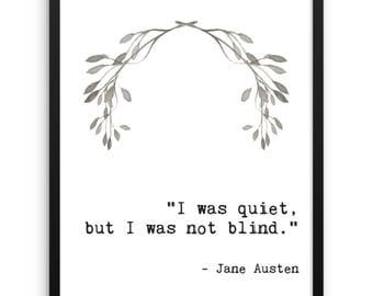 I Was Quiet, But I Was Not Blind | Jane Austen Quote | 18x24 Digital Print | Printable Art | Famous Quote | Mansfield Park | Feminist Quote