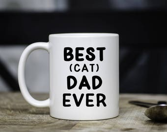 Best Cat Dad Ever Mug, Father's Day Mug for Cat Dad, Cat Owner, Father's Day Gift, Coffee Mug, Cat Mug, Cat Dad, Birthday for him,