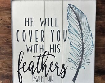 He Will Cover You With His Feathers Sign Psalm 91:4