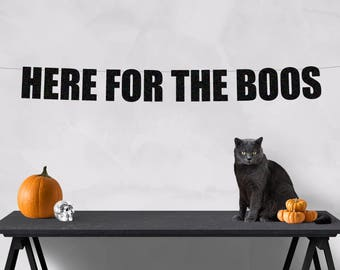 Here for the Boos banner, Halloween banner, halloween decorations, halloween party decorations, halloween party, halloween decor,party decor