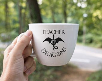 Game of Thrones Coffee  Mug - Game of Thrones Teacher Gift - Teacher of Dragons Coffee  Mug - Teacher Gift - GOT Mug - Teacher Appreciation