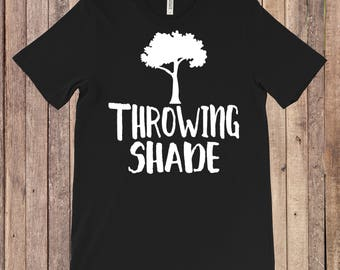 Throwing Shade shirt funny mens Shirt Adult and children sizes available throwin shade shady AF