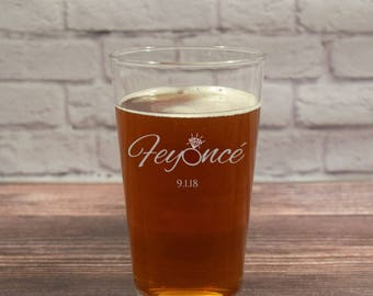 Feyonce, Feyonce Glass, Feyonce Beer, Feyonce Pint, Feyonce Glasses, Feyonce Beer Glass, Feyonce Gift, Funny Engagement, Feyonce Engagement