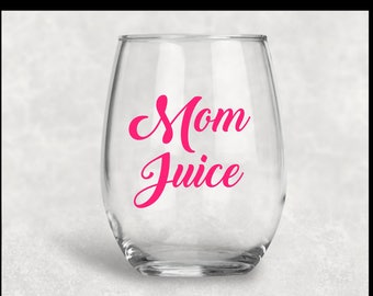 Mom Juice wine glass, funny wine glass, custom gifts, personalized gifts, stemless wine glass