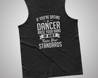 If Youre Dating A Dancer Raise Your Hand Tank / T-Shirt