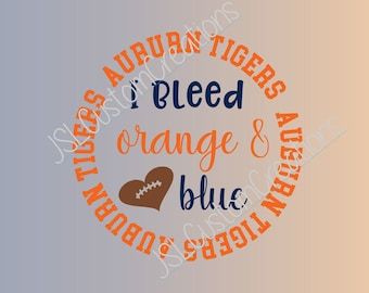 Auburn, I Bleed Orange & Blue SVG, eps, DXF, png Cut Files for Silhouette, Cricut, Vectors, Digital Download, War Eagle, Tigers, Football
