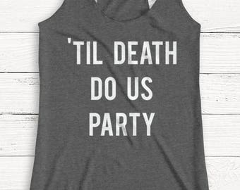 Till Death - Women's Tank - Muscle Tank - Alcohol - Party - Beer - Wine - Brunch - Graphic Tee