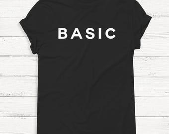 Basic Shirt - Women's Graphic Shirt - T Shirt - Graphic Tee - Fashion - Unisex Shirt - Funny - Humor