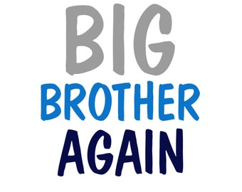 Big brother sister again bodysuit T-shirt, birth announcement, sibling, cousin, aunt, uncle, grandmother, grandfather, mom, dad, baby
