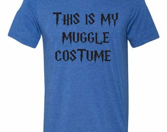 This is My Muggle Costume Unisex Triblend T-Shirt, Funny Shirt, Halloween Shirt, Halloween Costume, Harry Potter Shirt
