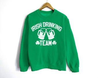 Irish Drinking Team Sweatshirt - St Patrick's Day Sweatshirt - St Patty's Shirt - Shamrock Shirt - Irish Shirt - Day Drinking Shirt