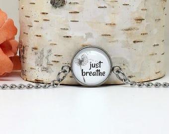 Breathe Bracelet - Stainless Steel Bracelet - Just Breathe - Encouragement Gift for Her - Thinking of You Gift - Breathe Charm