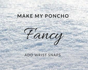 Add-On: Add wrist snaps to my poncho
