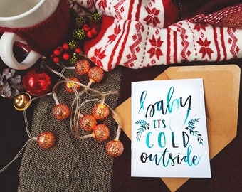 Baby It's Cold Outside | Watercolor Calligraphy | Holiday Greeting Card | Cards by bex | Handpainted Snail Mail