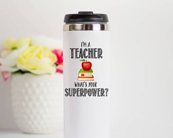 Teacher Superpower Travel Mug, Personalized Teacher Travel Tumbler, Teacher Stainless Steel Travel Mug, Teacher Gift, Gift For Teacher