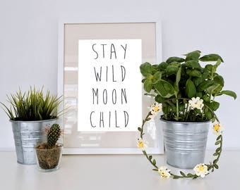 Printable Stay Wild Moon Child Black and White Minimalist Typography Hipster Aesthetic Text Art Printable Home Decor Poster Wall Art