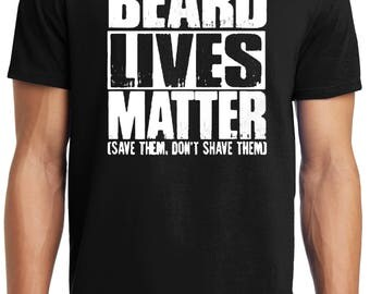 Big Guys Rule Big and Tall King Size Funny Beard Lives MatterT-Shirt