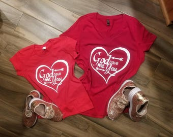 Matching Valentines Day Shirts // God Gave Me You Shirts // Mommy and Me Shirts // Sisters Shirts // Matching Family Tees //