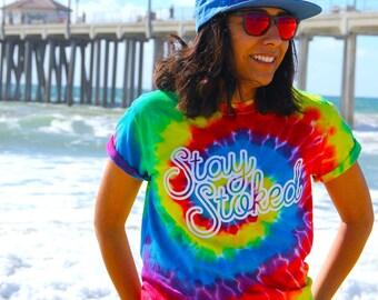 Stay Stoked Rainbow Summer Tie Dye Shirt!