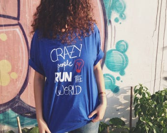 Crazy People Run The World genderless tee // Tee with a message, unisex, t-shirt with a meaning