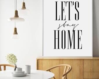 Let's Stay Home, Let's Stay Home Print, Let's Stay Home Printable, Modern Typography Print, Black and White, Calligraphy, Printable Wall Art