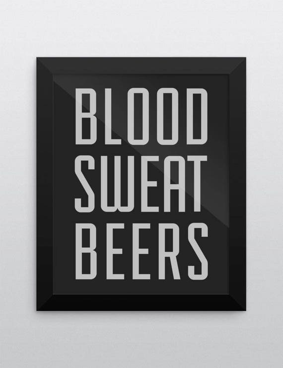 BLOOD SWEAT BEERS | Wall Art | Poster