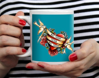 Not Today Satan Not Today Mug 11 oz / Tattoo Style Gift / Funny Coffee Mug / RuPaul's Drag Race / Sailor Jerry Tattoo Style Mug