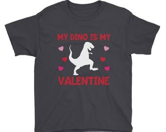 My Dino is My Valentine Dinosaur Valentine's Day T Rex T-Rex Boy Girl Youth Short Sleeve T-Shirt
