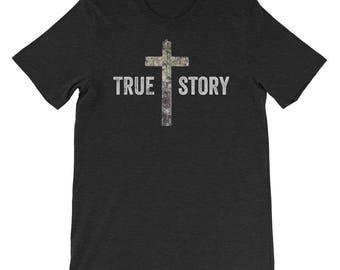 True Story Christian Cross Easter Jesus Christ Resurrection Day Church Bible Men's Women's Shirt