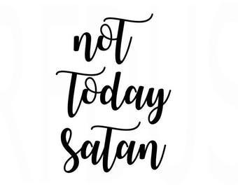 Not today satan svg, bible sv svg, cricut cameo cutting file, diy sign, diy shirt, diy mug, jesus svg, svg bible svg, i love jesus, god svg