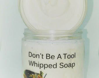Don't Be A Tool Whipped Soap for Men