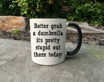 Better Grab A Dumbrella Coffee Mug, Funny Coffee Mug, Sarcastic Dumbrella Coffee Mug, Funny Coffee Cup, coworker gift, christmas gift