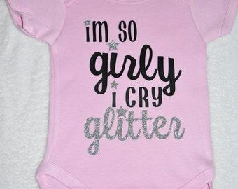 I'm so GIRLY, I cry GLITTER onesie! (6-12 months)