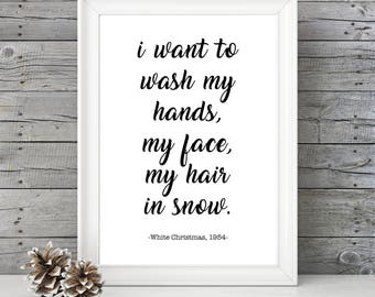 White Christmas- I want to wash my hair in snow - 11x14 Christmas Home Decor Poster - Christmas Decoration - Movie Quote