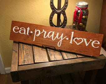 eat pray love sign, rustic kitchen, rustic wall art, rustic decor