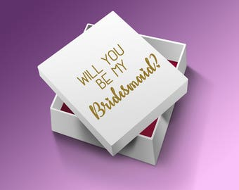 Vinyl Decal for Bridesmaid Gift Box - Bridesmaid Proposal Box - Also available as Maid of Honour, or as custom names and in various colours