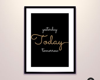 Yesterday Now Tomorrow Motivational poster, wall art prints, quote posters, minimalist, gold, black and white prints, wall decor art, print