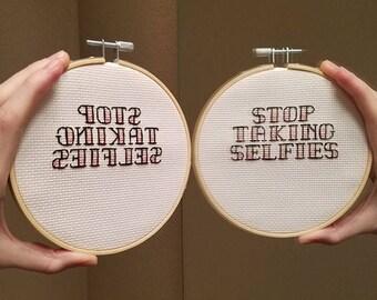 Stop Taking Selfies Mirror Cross Stitch Pattern