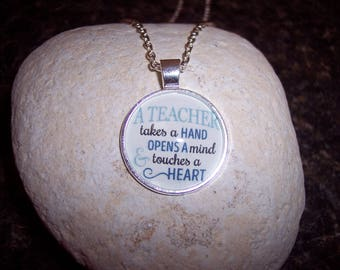 A Teacher Takes a Hand Opens a Mind and Touches a Heart Pendant Necklace - Teaching Gifts - Teacher Appreciation -Education - Back to School