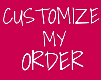 Customize My Order, Completely