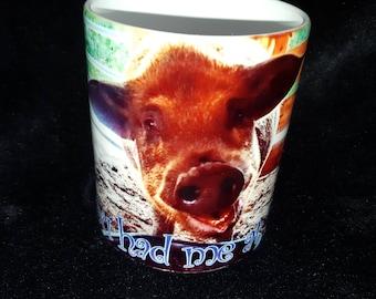You had me at oink! Mug