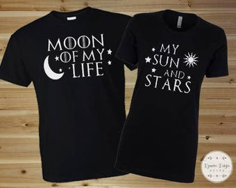 Game of Thrones Couples Shirts, Him and Her Shirts, His and Her Shirts, Khal and Khaleesi, Moon of My Life, Sun and my Stars, GOT Shirts